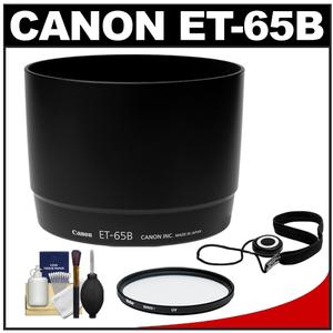 Canon ET-65B Lens Hood for EF 70-300mm IS USM 70-300mm DO IS USM with UV Filter and Accessory Kit